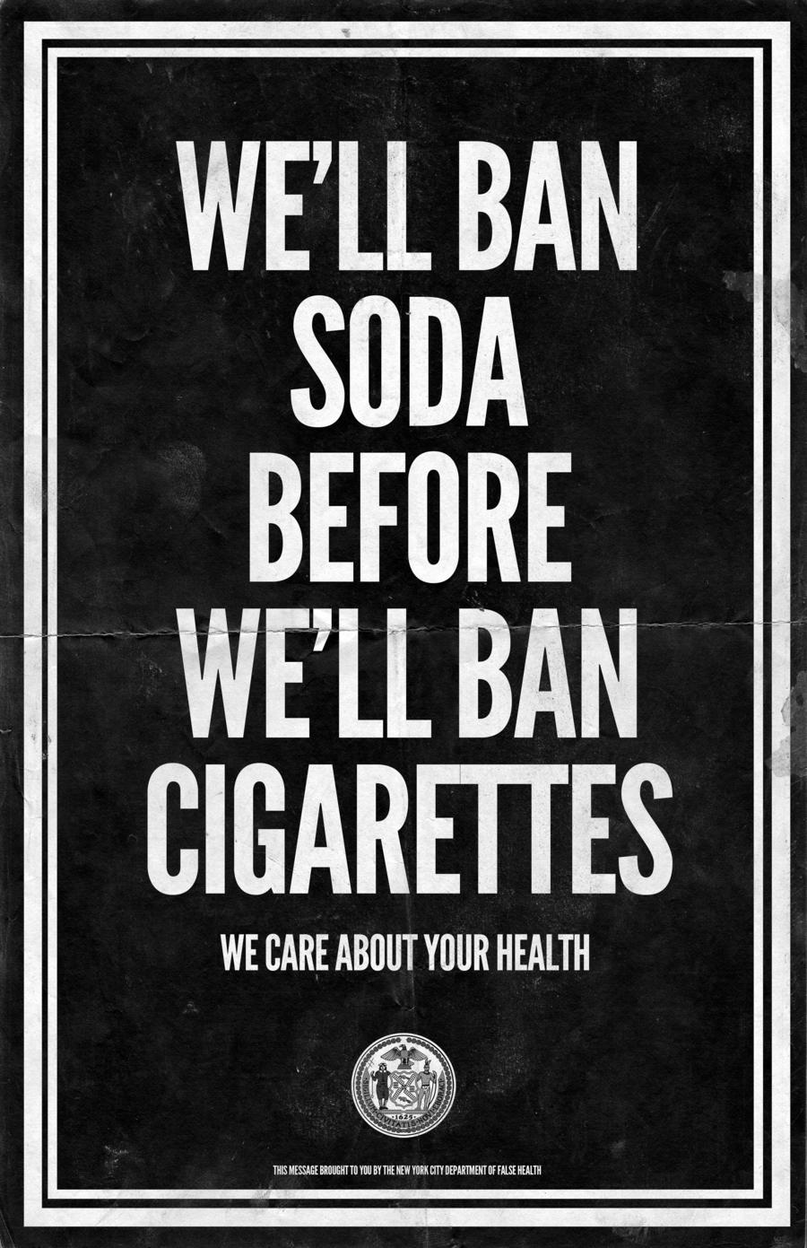 We'll Ban Soda before we ban Cigarettes